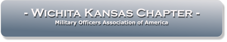 - Wichita Kansas Chapter -  Military Officers Association of America